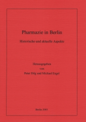 P. Dilg, M. Engel (Hrsg.): Pharmazie in Berlin