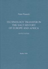 P. Piasecki :Technology Transfer in The Salt History of Europe and Africa